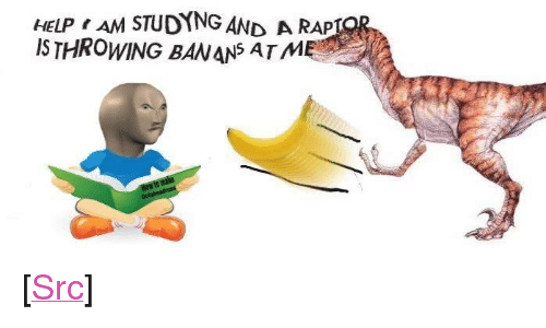 """Rap, Reddit, and Help: HELP AM STUDYNG AND A RAP  IS THROWING BANANS ATM <p>[<a href=""""https://www.reddit.com/r/surrealmemes/comments/85hmy7/bananas/"""">Src</a>]</p>"""
