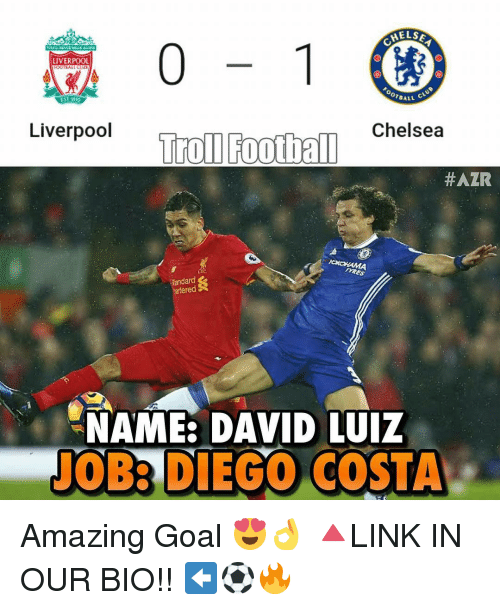 Galle: HELSA  LIVERPOOL  or GALL  Liverpool  Football Chelsea  Troll HAZR  meES  artered  NAME: DAVID LUIZ  TOBA DIEGO COSTA Amazing Goal 😍👌 🔺LINK IN OUR BIO!! ⬅️⚽️🔥