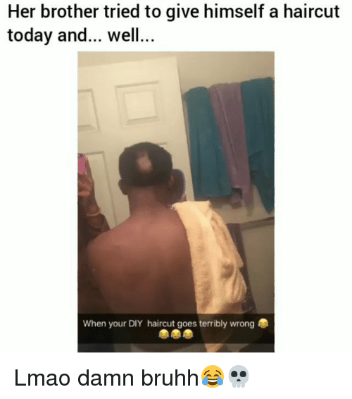 Funny, Haircut, and Lmao: Her brother tried to give himself a haircut  today and... well...  When your DIY haircut goes terribly wrong Lmao damn bruhh😂💀