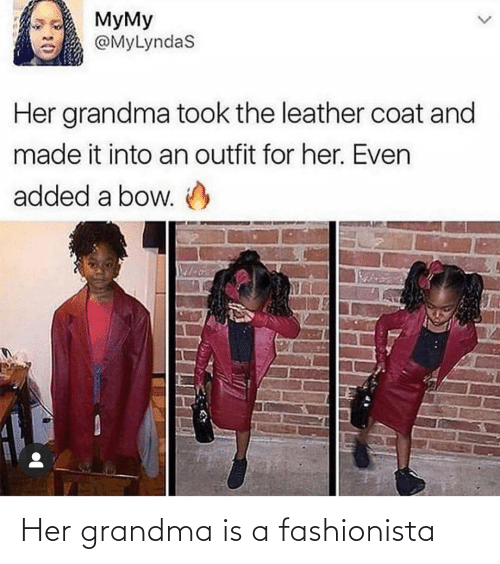 Is A: Her grandma is a fashionista