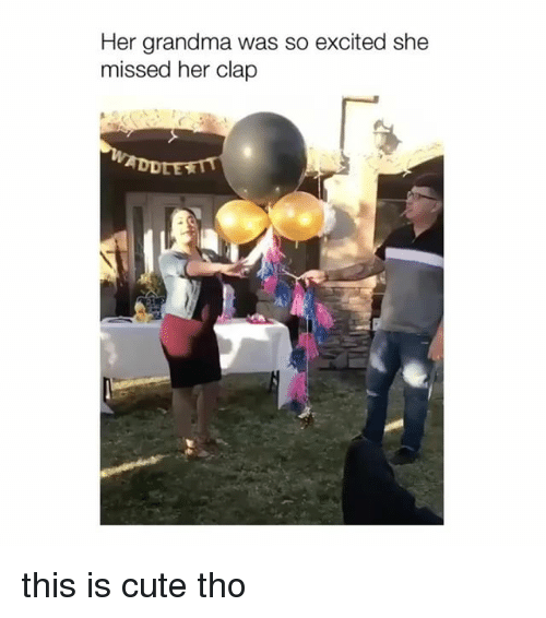 Cute, Grandma, and Girl Memes: Her grandma was so excited she  missed her clap this is cute tho