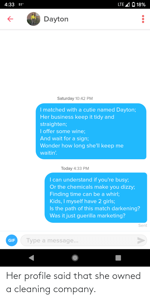 company: Her profile said that she owned a cleaning company.