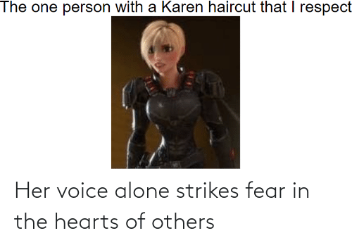 others: Her voice alone strikes fear in the hearts of others