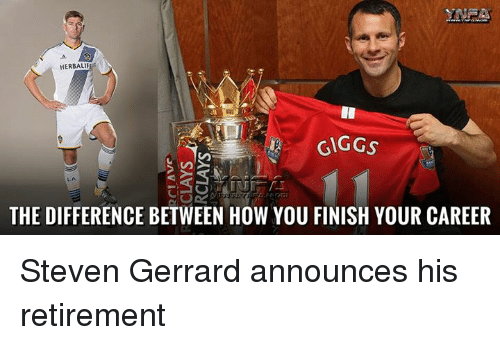 Giggly: HERBALIF  GIGGS  THE DIFFERENCE BETWEEN HOW YOU FINISH YOUR CAREER Steven Gerrard announces his retirement