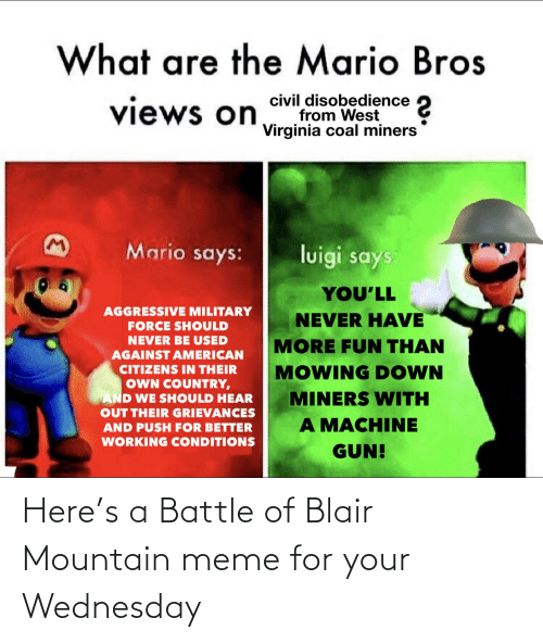 Wednesday: Here's a Battle of Blair Mountain meme for your Wednesday