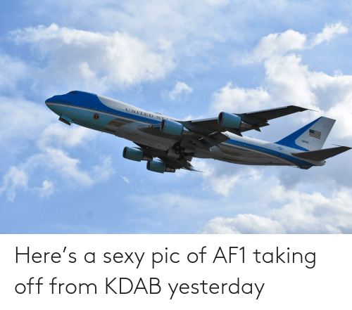 sexy pic: Here's a sexy pic of AF1 taking off from KDAB yesterday