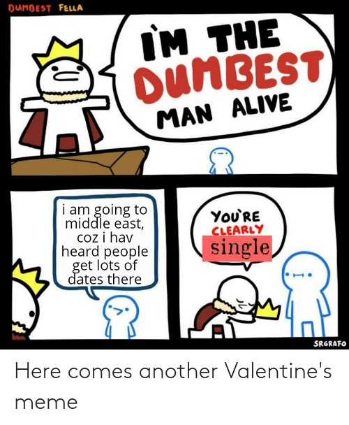valentines meme: Here comes another Valentine's meme