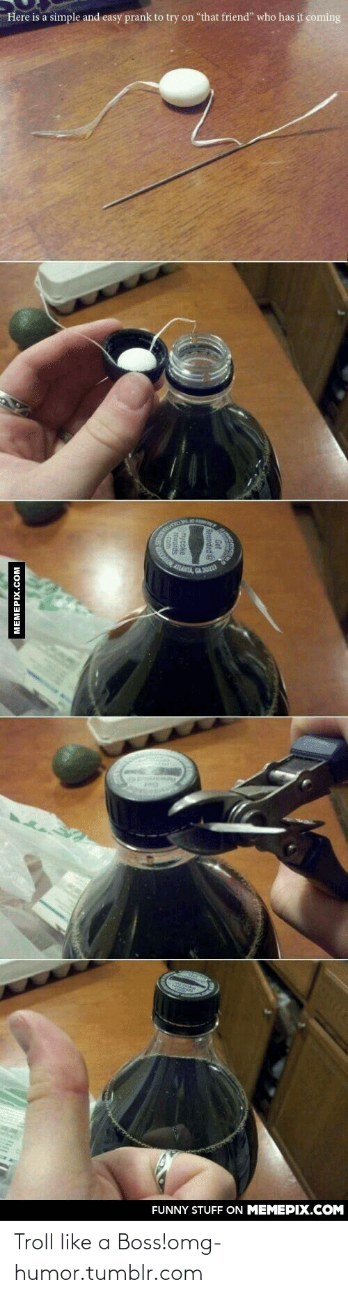 """It Coming: Here is a simple and easy prank to try on """"that friend"""" who has it coming  ANTA GA  FUNNY STUFF ON MEMEPIX.COM  MEMEPIX.COM Troll like a Boss!omg-humor.tumblr.com"""