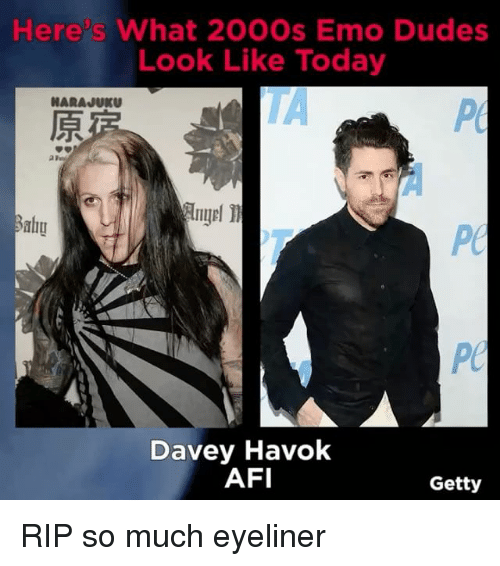Relatable, Afi, and Rip: Here s What 200Os Emo Dudes  Look Like Today  Davey Havok  AFI  Getty RIP so much eyeliner