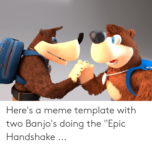 Here's a Meme Template With Two Banjo's Doing the Epic