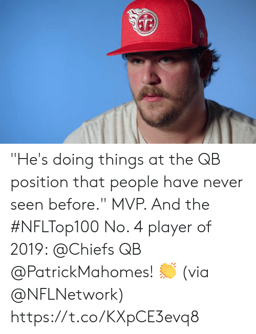 "Memes, Chiefs, and Never: ""He's doing things at the QB position that people have never seen before.""  MVP. And the #NFLTop100 No. 4 player of 2019: @Chiefs QB @PatrickMahomes! 👏  (via @NFLNetwork) https://t.co/KXpCE3evq8"