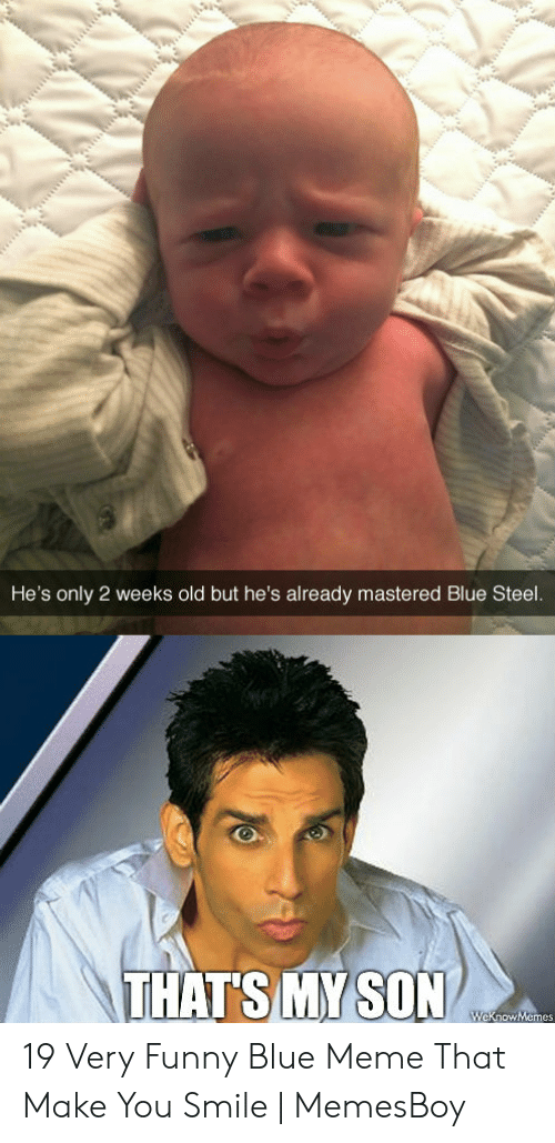 Memesboy: He's only 2 weeks old but he's already mastered Blue Steel.  THAT'S MY SON  WeknowMemes 19 Very Funny Blue Meme That Make You Smile | MemesBoy