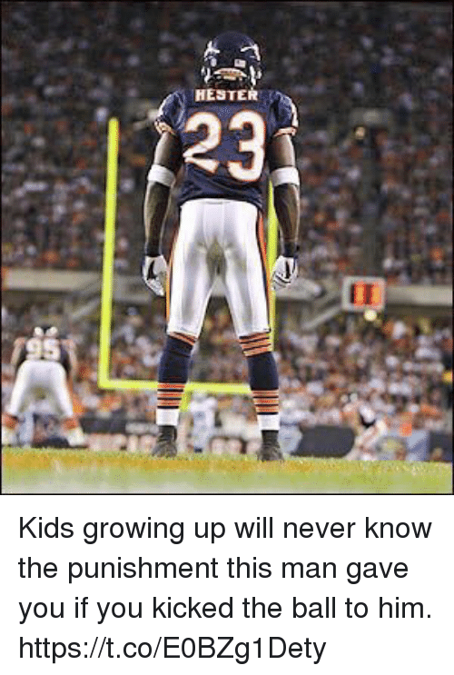 Growing Up, Kids, and Never: HESTER  23 Kids growing up will never know the punishment this man gave you if you kicked the ball to him. https://t.co/E0BZg1Dety
