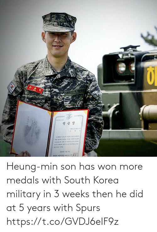 min: Heung-min son has won more medals with South Korea military in 3 weeks then he did at 5 years with Spurs https://t.co/GVDJ6eIF9z