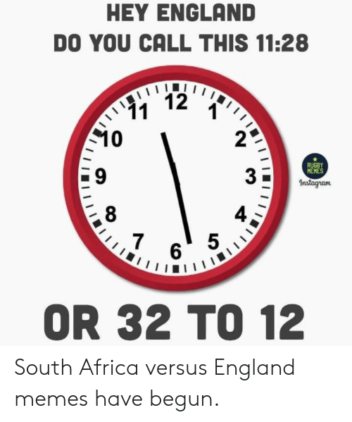 call this: HEY ENGLAND  DO YOU CALL THIS 11:28  12  11  10  RUGBY  MEMES  Instagram  7  5  6  OR 32 TO 12 South Africa versus England memes have begun.