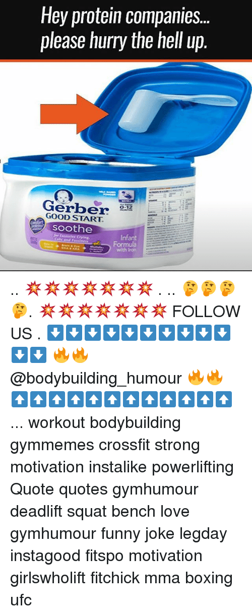 Squating: Hey protein companies..  please hurry the hell up.  Gerber 92  GOOD START  0-12  soothe  Infant  with lroo .. 💥💥💥💥💥💥💥 . .. 🤔🤔🤔🤔. 💥💥💥💥💥💥💥 FOLLOW US . ⬇️⬇️⬇️⬇️⬇️⬇️⬇️⬇️⬇️⬇️⬇️⬇️ 🔥🔥@bodybuilding_humour 🔥🔥 ⬆️⬆️⬆️⬆️⬆️⬆️⬆️⬆️⬆️⬆️⬆️⬆️ ... workout bodybuilding gymmemes crossfit strong motivation instalike powerlifting Quote quotes gymhumour deadlift squat bench love gymhumour funny joke legday instagood fitspo motivation girlswholift fitchick mma boxing ufc