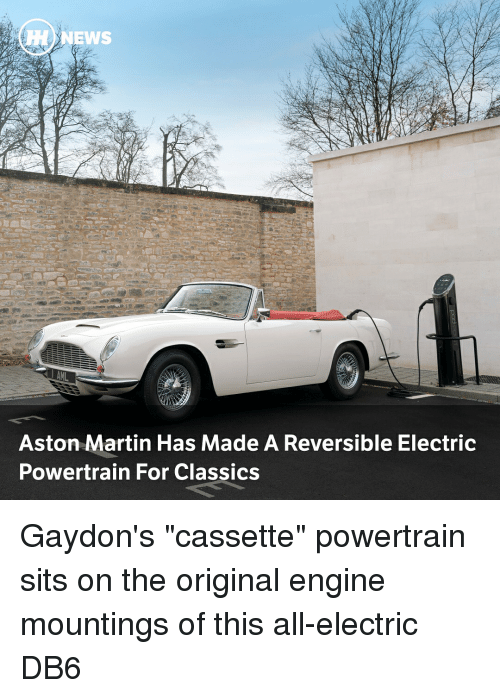 """classics: HH) NEWS  Aston Martin Has Made A Reversible Electric  Powertrain For Classics Gaydon's """"cassette"""" powertrain sits on the original engine mountings of this all-electric DB6"""