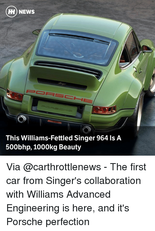 Porsche: HH) NEWS  This Williams-Fettled Singer 964 ls A  500bhp, 1000kg Beauty Via @carthrottlenews - The first car from Singer's collaboration with Williams Advanced Engineering is here, and it's Porsche perfection