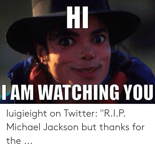 """Michael Jackson, Twitter, and Michael: HI  IAM WATCHING YOU luigieight on Twitter: """"R.I.P. Michael Jackson but thanks for the ..."""