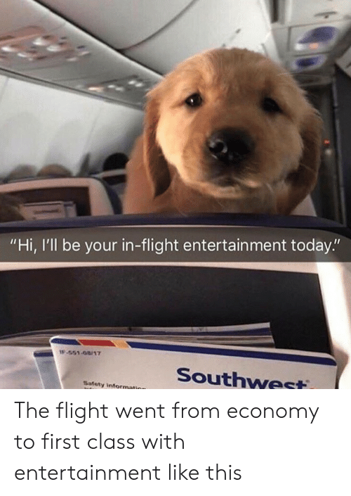 """Southwest: """"Hi, I'll be your in-flight entertain ment today.""""  IF-551-08/17  Southwest  Safety information The flight went from economy to first class with entertainment like this"""