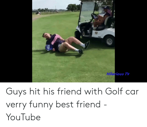 Verry Funny: Hilarious TV Guys hit his friend with Golf car verry funny best friend - YouTube