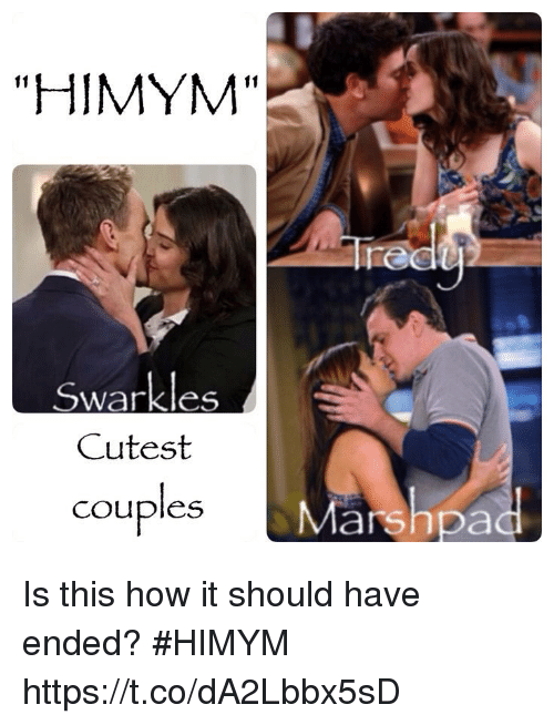 """Memes, 🤖, and How: """"HIMYM""""  Tre  Swarkles  Cutest  couples  Marshpa Is this how it should have ended? #HIMYM https://t.co/dA2Lbbx5sD"""
