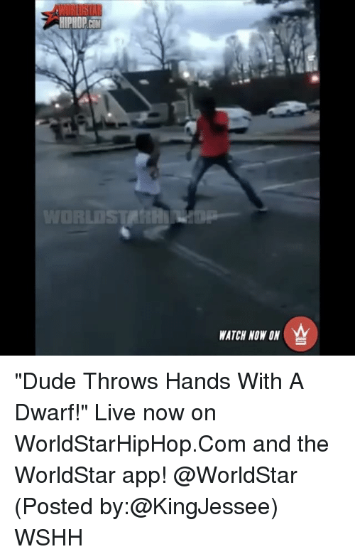 "The Worldstar: HIPHOP COM  ORLDS  WATCH NOW ON  흐 ""Dude Throws Hands With A Dwarf!"" Live now on WorldStarHipHop.Com and the WorldStar app! @WorldStar (Posted by:@KingJessee) WSHH"