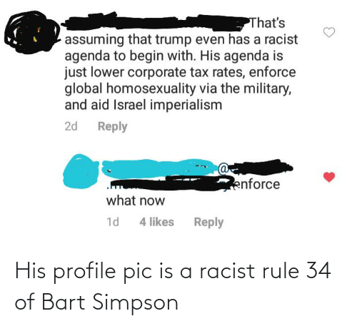 Bart Simpson: His profile pic is a racist rule 34 of Bart Simpson