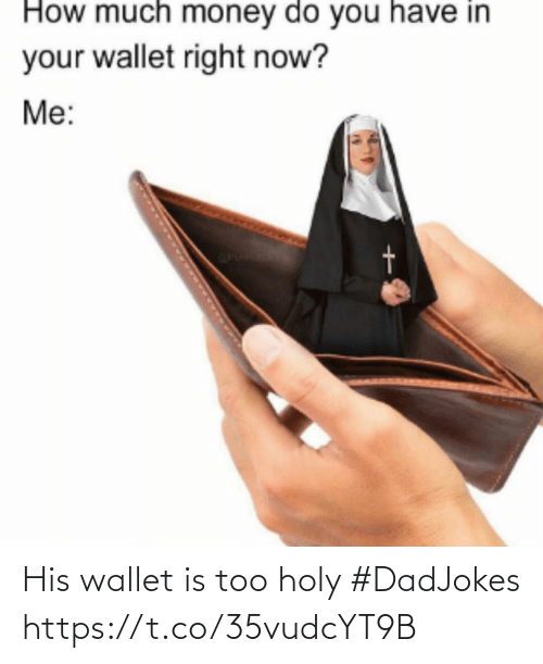 Holy: His wallet is too holy #DadJokes https://t.co/35vudcYT9B