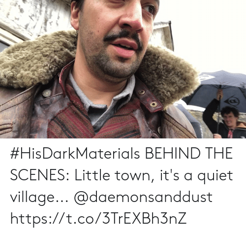 village: #HisDarkMaterials BEHIND THE SCENES: Little town, it's a quiet village... @daemonsanddust https://t.co/3TrEXBh3nZ
