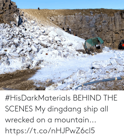 scenes: #HisDarkMaterials BEHIND THE SCENES My dingdang ship all wrecked on a mountain... https://t.co/nHJPwZ6cl5