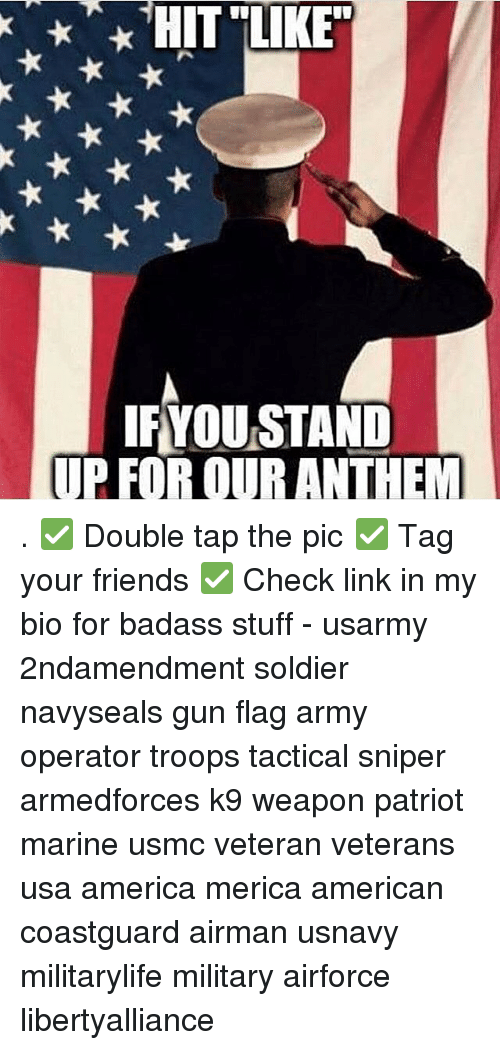 marinate: HIT LIKE  IFYOU STAND  UP FOR OUR ANTHEM . ✅ Double tap the pic ✅ Tag your friends ✅ Check link in my bio for badass stuff - usarmy 2ndamendment soldier navyseals gun flag army operator troops tactical sniper armedforces k9 weapon patriot marine usmc veteran veterans usa america merica american coastguard airman usnavy militarylife military airforce libertyalliance