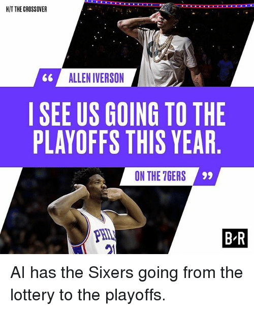 Allen Iverson: HIT THE CROSSOVER  66 ALLEN IVERSON  SEE US GOING TO THE  PLAYOFFS THIS YEAR  ON THE 7GERS  PHIL  21  B-R AI has the Sixers going from the lottery to the playoffs.