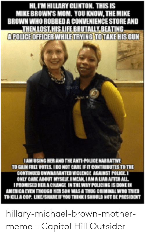 HITM HILLARY CLINTON THIS IS MIKE BROWN'S MOM YOU KNOWTHE