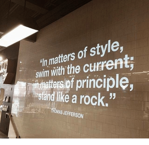 """jer: hn matters of style,  suwin with the current;  of principle  stand like a rock.""""  P9  THOMAS JER"""