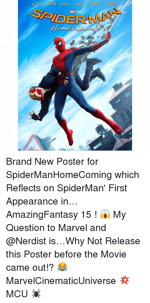 posterization: HOLLAND KEATON FAVREAU ZENDAYA  DWNEYR  MARVEL STUODS Brand New Poster for SpiderManHomeComing which Reflects on SpiderMan' First Appearance in… AmazingFantasy 15 ! 😱 My Question to Marvel and @Nerdist is…Why Not Release this Poster before the Movie came out!? 😂 MarvelCinematicUniverse 💥 MCU 🕷