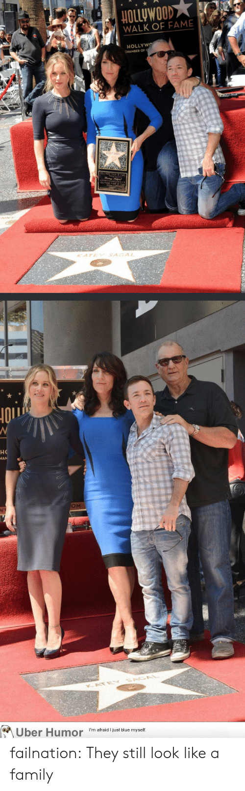 hollywood: HOLLyWOOD  WALK OF FAME  HOLLYWO  KATEY SAGAL  но  OM  KATE  Uber Humor  I'm afraid I just blue myself. failnation:  They still look like a family