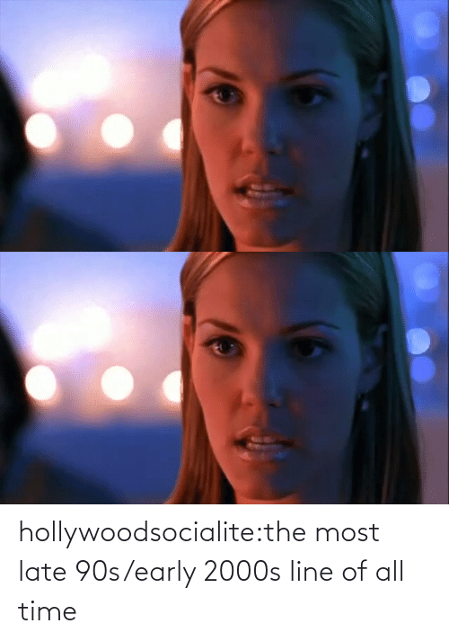 All Time: hollywoodsocialite:the most late 90s/early 2000s line of all time