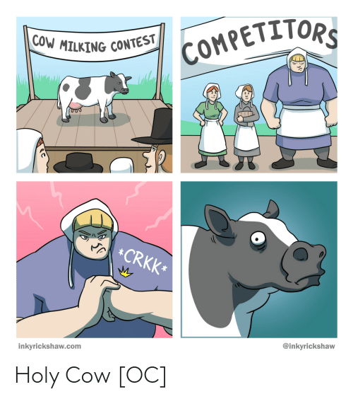 Cow, Holy, and Holy Cow: Holy Cow [OC]