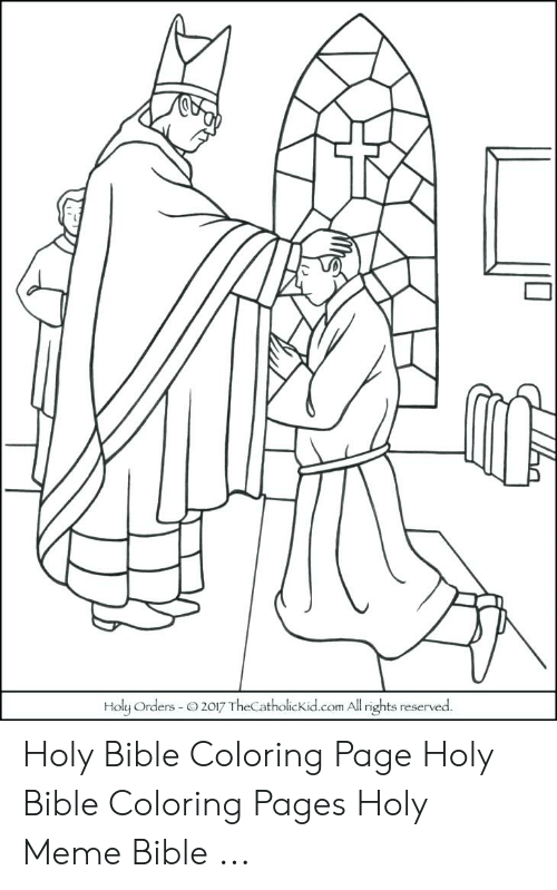 Bible Coloring: Holy Orders O2017 TheCatholickid.com Al rights reserved Holy Bible Coloring Page Holy Bible Coloring Pages Holy Meme Bible ...