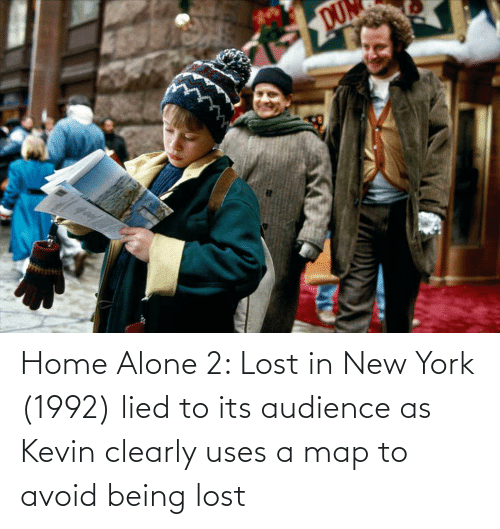 Home Alone: Home Alone 2: Lost in New York (1992) lied to its audience as Kevin clearly uses a map to avoid being lost