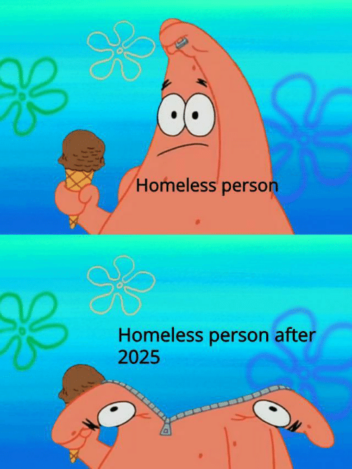 Homeless, Person, and After: Homeless person  Homeless person after  2025