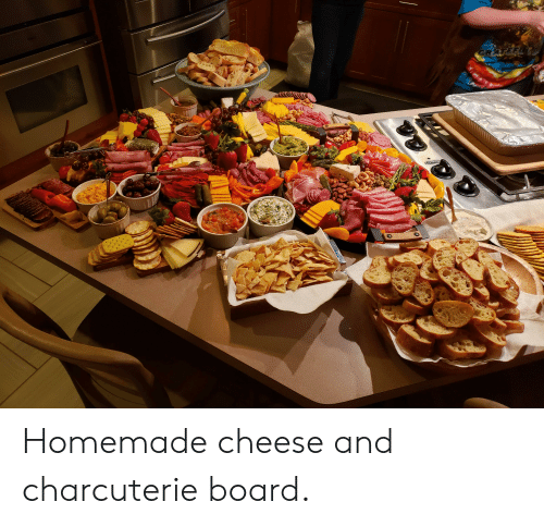 Board, Cheese, and And: Homemade cheese and charcuterie board.