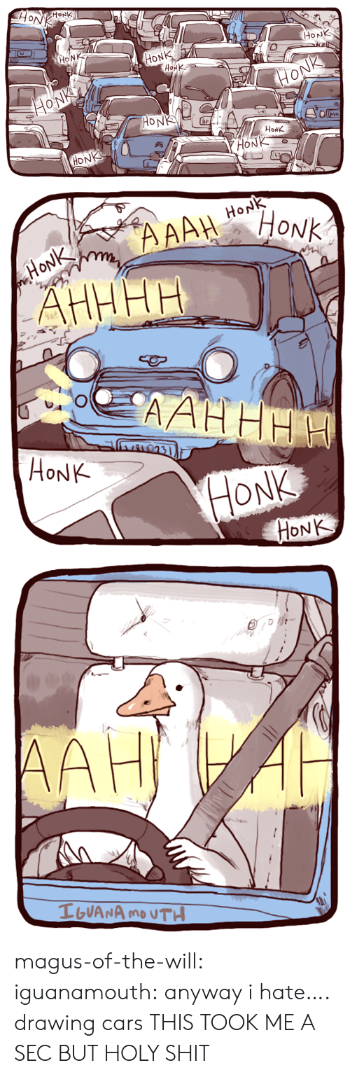 Cars, Shit, and Target: HoNK  MONK  HONK  HONK  0  HoNK  HONK   HoNK  HỌNK  HONK magus-of-the-will: iguanamouth: anyway i hate…. drawing cars  THIS TOOK ME A SEC BUT HOLY SHIT
