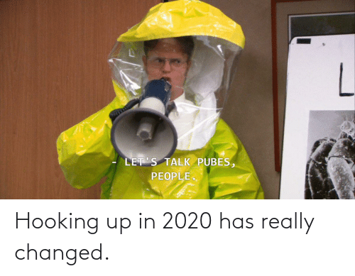 Hooking: Hooking up in 2020 has really changed.