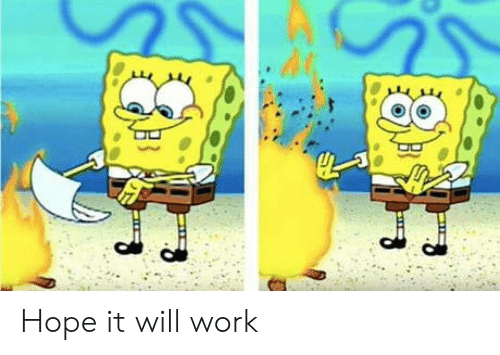 Work, Hope, and Will: Hope it will work