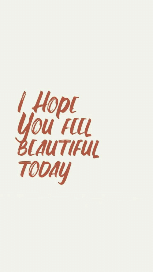 Today, Hope, and You: Hope  you Flll  BLAUTIFUL  TODAY