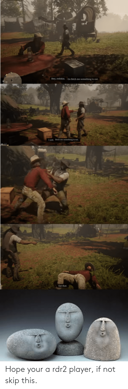 Rdr2: Hope your a rdr2 player, if not skip this.