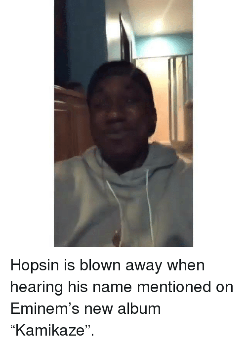 """Eminem, Hopsin, and New Album: Hopsin is blown away when hearing his name mentioned on Eminem's new album """"Kamikaze""""."""