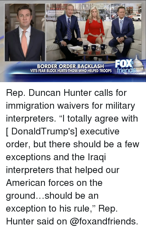 "Memes, Iraqi, and 🤖: Horseless Carriage  BORDER ORDER BACKLASH  VETS FEAR BLOCK HURTS THOSE WHO HELPED TROOPS friends Rep. Duncan Hunter calls for immigration waivers for military interpreters. ""I totally agree with [ DonaldTrump's] executive order, but there should be a few exceptions and the Iraqi interpreters that helped our American forces on the ground…should be an exception to his rule,"" Rep. Hunter said on @foxandfriends."